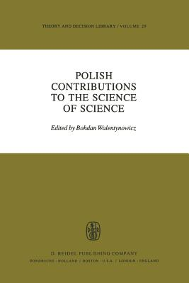 Polish Contributions to the Science of Science - Walentynowicz, B (Editor)