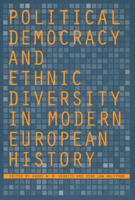 Political Democracy and Ethnic Diversity in Modern European History - Gerrits, Andre W M (Editor)