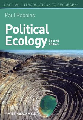 Political Ecology: A Critical Introduction - Robbins, Paul