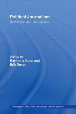 Political Journalism - Kuhn, Raymond (Editor)