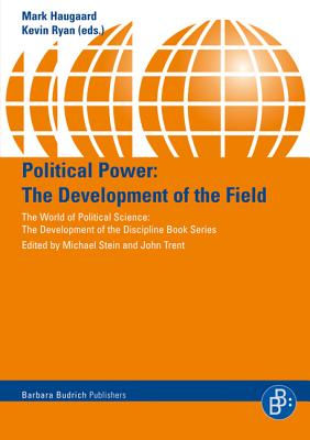 Political Power: The Development of the Field - Haugaard, Mark (Editor), and Ryan, Kevin (Editor)