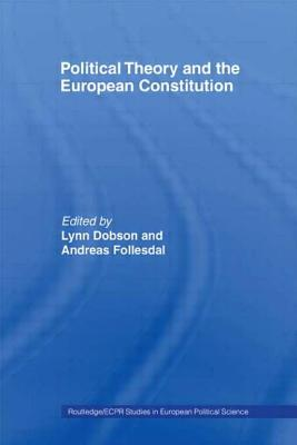 Political Theory and the European Constitution - Dobson, Lynn