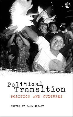 Political Transition: Politics and Cultures - Gready, Paul (Editor)
