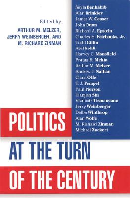 Politics at the Turn of the Century - Melzer, Arthur, and Zinman, Richard M (Editor), and Weinberger, Jerry (Editor)