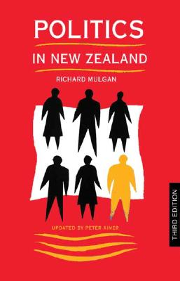 Politics in New Zealand - Mulgan, Richard