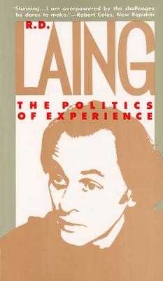 Politics of Experience - Laing, R D, M.D.