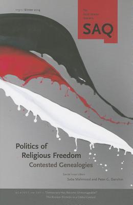 Politics of Religious Freedom: Contested Genealogies - Mahmood, Saba (Editor)