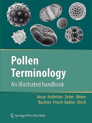 Pollen Terminology: An illustrated handbook - Hesse, Michael, and Halbritter, Heidemarie, and Weber, Martina