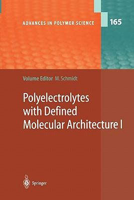Polyelectrolytes with Defined Molecular Architecture I - Schmidt, Manfred (Editor)