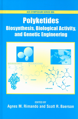 Polyketides: Biosynthesis, Biological Activity, and Genetic Engineering - Rimando, Agnes M (Editor)