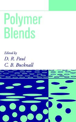 Polymer Blends: Formulation and Performance, Two-Volume Set - Paul, Donald R