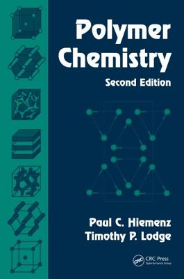 Polymer Chemistry - Hiemenz, Paul C, and Lodge, Timothy P
