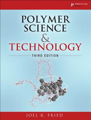 Polymer Science and Technology - Fried, Joel R