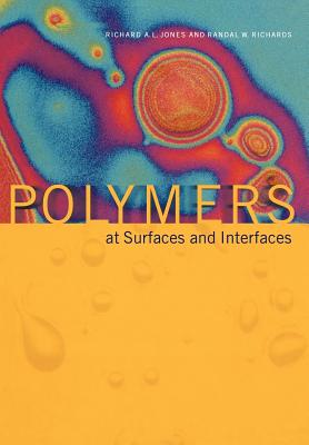 Polymers at Surfaces and Interfaces - Jones, Richard a L, and Richards, Randal W
