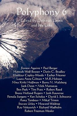 Polyphony 6 - Layne, Deborah (Editor), and Lake, Jay (Editor)