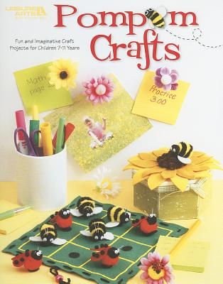POM-POM Crafts: Fun and Imaginative Craft Projects for Children 7-11 Years - Thomson, Pamela, and Lanczak Williams, Rozanne