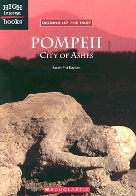 Pompeii: City of Ashes - Kaplan, Sarah Pitt