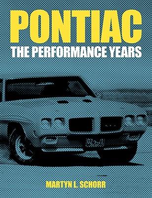 Pontiac: The Performance Years - Schorr, Martyn L