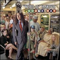 "Poodle Hat - ""Weird Al"" Yankovic"