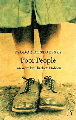 Poor People - Dostoevsky, Fyodor Mikhailovich, and Dostoyevsky, Fyodor, and Aplin, Hugh (Translated by)