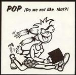 Pop (Do We Not Like That?)