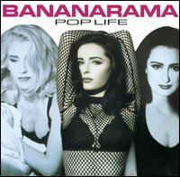 Pop Life [Bonus Tracks] - Bananarama