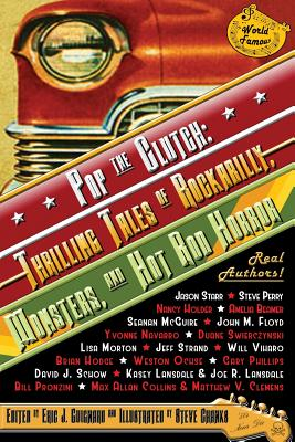 Pop the Clutch: Thrilling Tales of Rockabilly, Monsters, and Hot Rod Horror - Guignard, Eric J