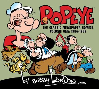 Popeye: The Classic Newspaper Comics by Bobby London Volume 1 (1986-1989) - London, Bobby
