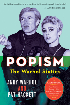 POPism: The Warhol Sixties - Warhol, Andy, and Hackett, Pat