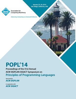 Popl 2014 - 41st ACM Sigplan Sigact Symposium on Principles of Programming Languages - Popl 14 Conference Editors