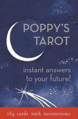 Poppy's Tarot Cards: Instant Answers to Your Future