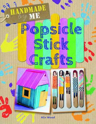Popsicle Stick Crafts - Wood, Alix