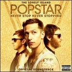 Popstar: Never Stop Never Stopping [Original Motion Picture Soundtrack]