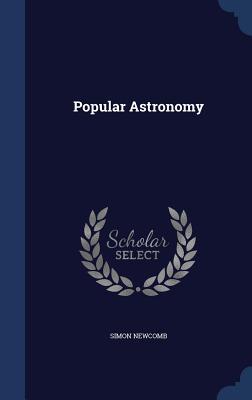 Popular Astronomy - Newcomb, Simon