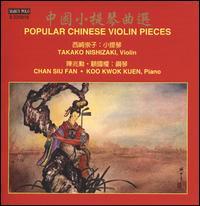 Popular Chinese Violin Pieces - Chan Siufan (piano); Koo Kwok Kuen (piano); Takako Nishizaki (violin)