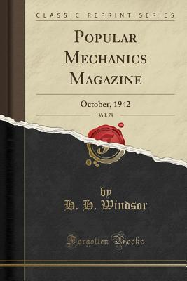 Popular Mechanics Magazine, Vol. 78: October, 1942 (Classic Reprint) - Windsor, H H
