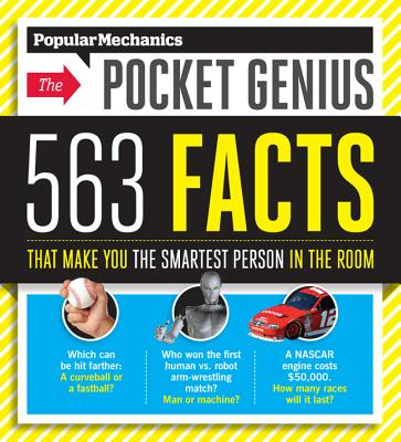 Popular Mechanics the Pocket Genius: 563 Facts That Make You the Smartest Person in the Room - Hearst Books (Creator)