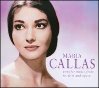Popular Music from TV, Film & Opera - Jane Berbié (mezzo-soprano); Maria Callas (soprano); Nadine Sautereau (soprano); Nicolai Gedda (tenor); Raffaele Arie (bass);...