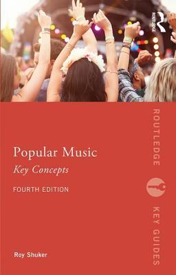 Popular Music: The Key Concepts - Shuker, Roy
