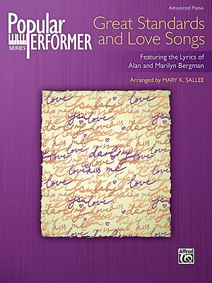 Popular Performer: Great Standards and Love Songs: Featuring the Lyrics of Alan and Marilyn Bergman - Bergman, Alan (Composer), and Bergman, Marilyn (Composer), and Sallee, Mary K (Composer)