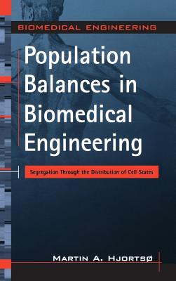Population Balances in Biomedical Engineering: Segregation Through the Distribution of Cell States - Hjortso, Martin