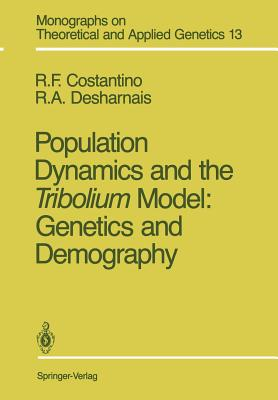 Population Dynamics and the Tribolium Model: Genetics and Demography - Costantino, Robert F, and Desharnais, Robert A