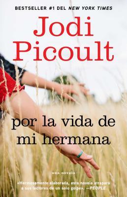 Por la Vida de Mi Hermana - Picoult, Jodi