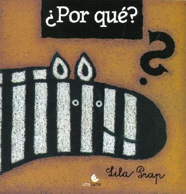 Por Que? - Prap, Lila, and Burgert, Ana (Translated by)