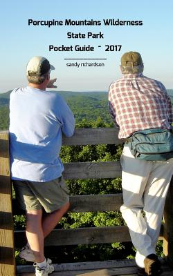 Porcupine Mountains Wilderness State Park Pocket Guide 2017 - Richardson, Sandy