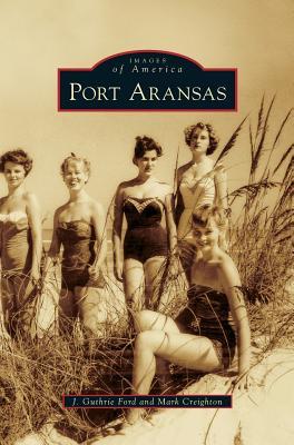 Port Aransas - Guthrie Ford, J, and Creighton, Mark