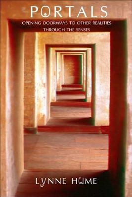 Portals: Opening Doorways to Other Realities Through the Senses - Hume, Lynne, Professor
