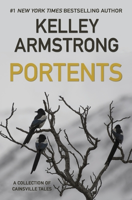 Portents: A Collection of Cainsville Tales - Armstrong, Kelley