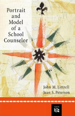Portrait and Model of a School Counselor - Littrell, John M, and Peterson, Jean S