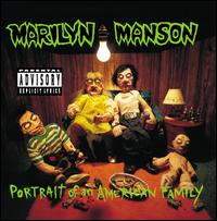 Portrait of an American Family - Marilyn Manson